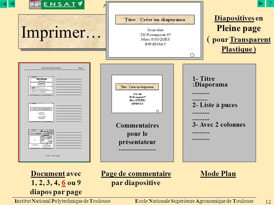 Présentation de PowerPoint Institut National Polytechnique de Toulouse Ecole Nationale Supérieure Agronomique de Toulouse 12 Imprimer… Commentaires po