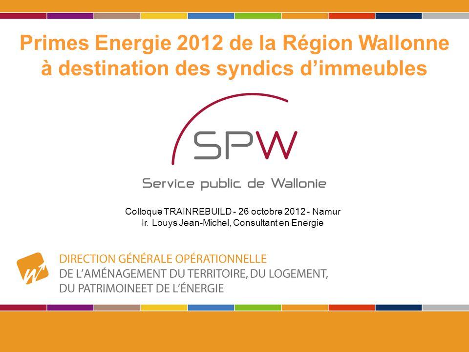 12 Primes Energie 2012 de la Région Wallonne à destination des syndics d'immeubles Les primes à l 'isolation en Rénovation (antérieur au 1/12/1996) : Toiture - Murs * - Sols * - Double Vitrage -Effectuer les travaux par un entrepreneur enregistré au SPF n'est plus une obligation depuis le 1 er Juillet 2012 -Utiliser un matériau possédant un label CE, un ATG, un ATE ou faisant partie de la base de données EPBD.
