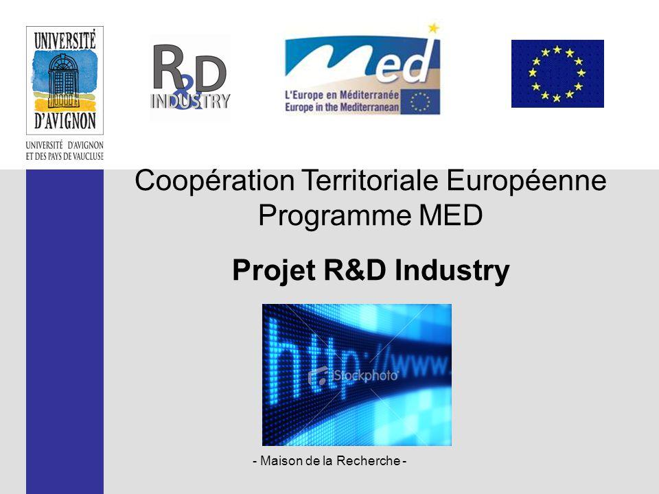 - Maison de la Recherche - Coopération Territoriale Européenne Programme MED Projet R&D Industry