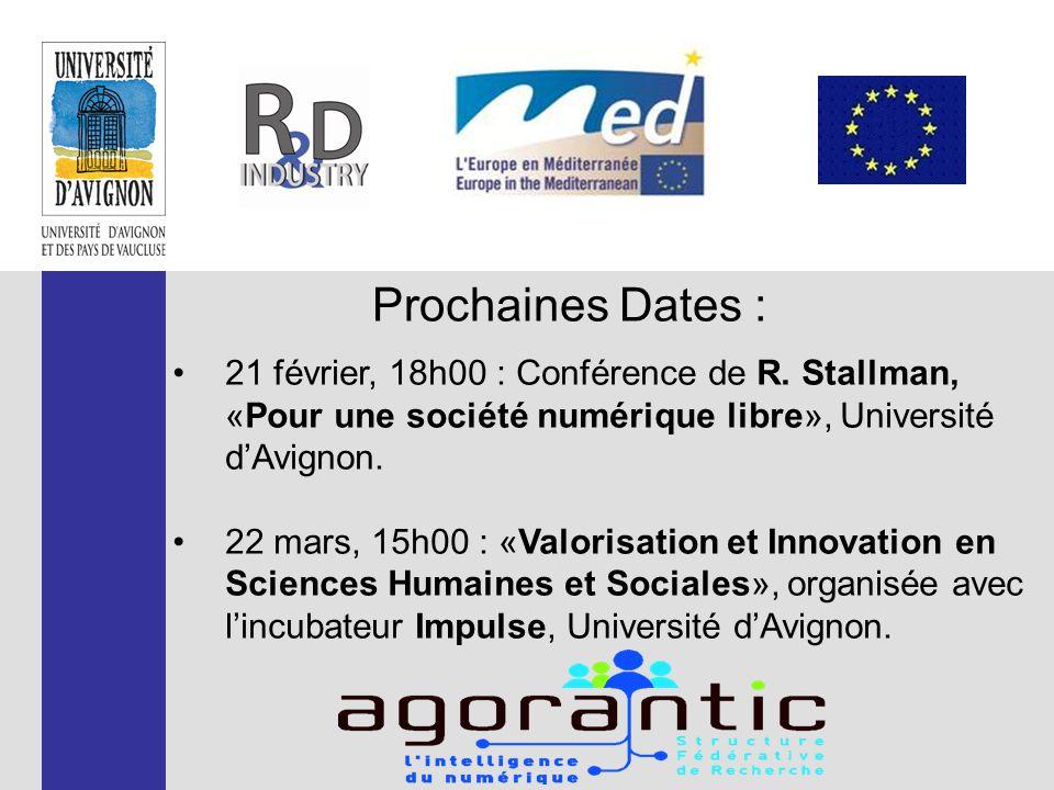 Prochaines Dates : 21 février, 18h00 : Conférence de R. Stallman, «Pour une société numérique libre», Université d'Avignon. 22 mars, 15h00 : «Valorisa