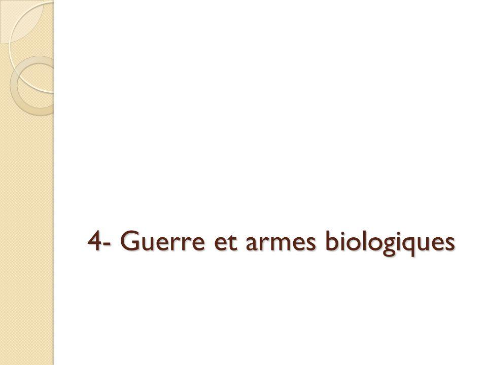 4- Guerre et armes biologiques