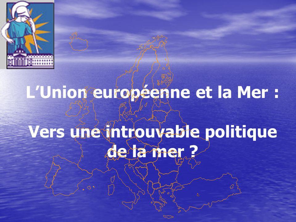 L'Union européenne et la Mer : Vers une introuvable politique de la mer ?