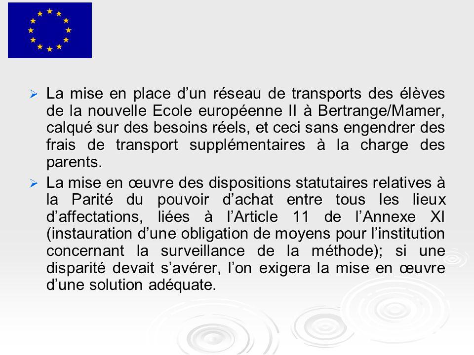  La mise en place d'un réseau de transports des élèves de la nouvelle Ecole européenne II à Bertrange/Mamer, calqué sur des besoins réels, et ceci sans engendrer des frais de transport supplémentaires à la charge des parents.