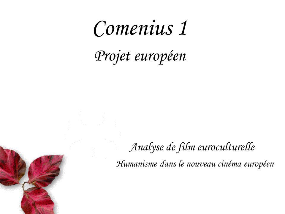 Comenius 1 Projet européen Analyse de film euroculturelle Humanisme dans le nouveau cinéma européen