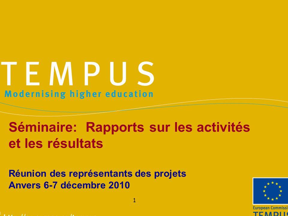 1 Séminaire: Rapports sur les activités et les résultats Réunion des représentants des projets Anvers 6-7 décembre 2010