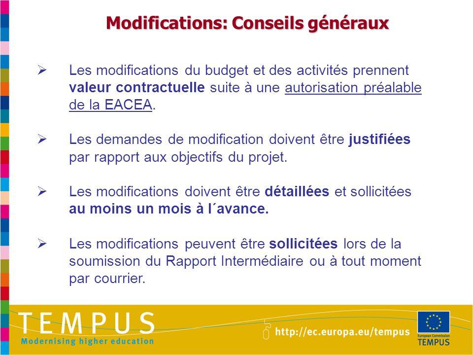 Modifications: Conseils généraux Modifications: Conseils généraux  Les modifications du budget et des activités prennent valeur contractuelle suite à une autorisation préalable de la EACEA.