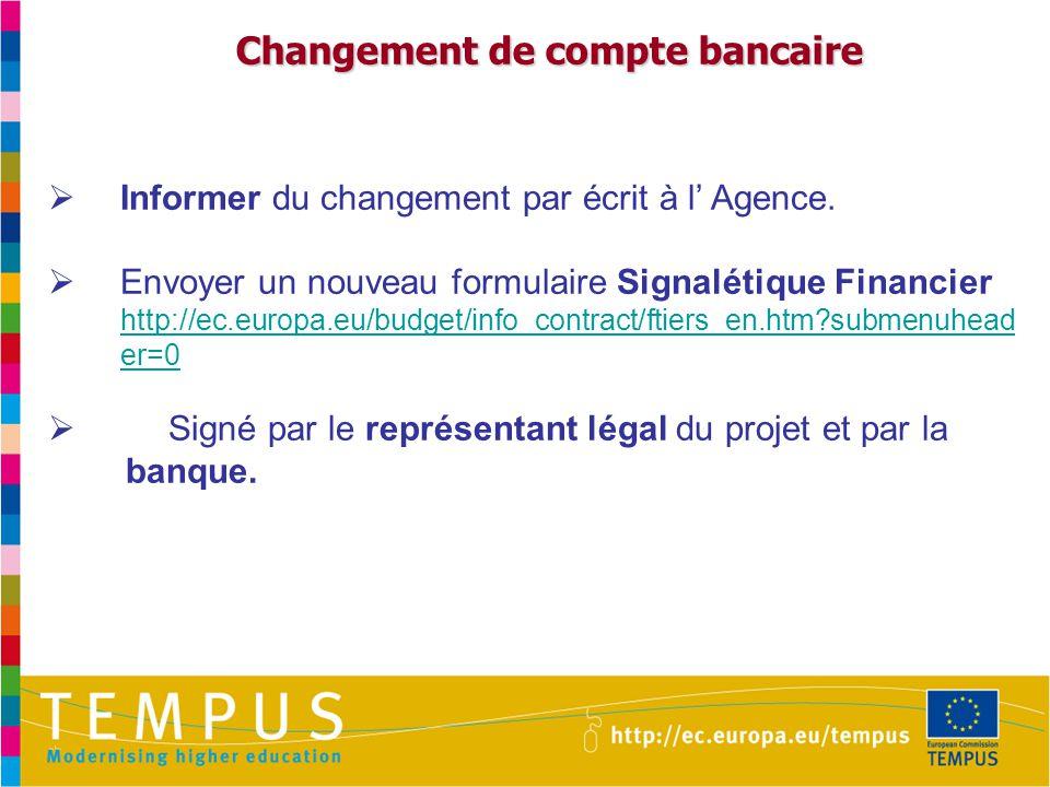 Changement de compte bancaire Changement de compte bancaire  Informer du changement par écrit à l' Agence.