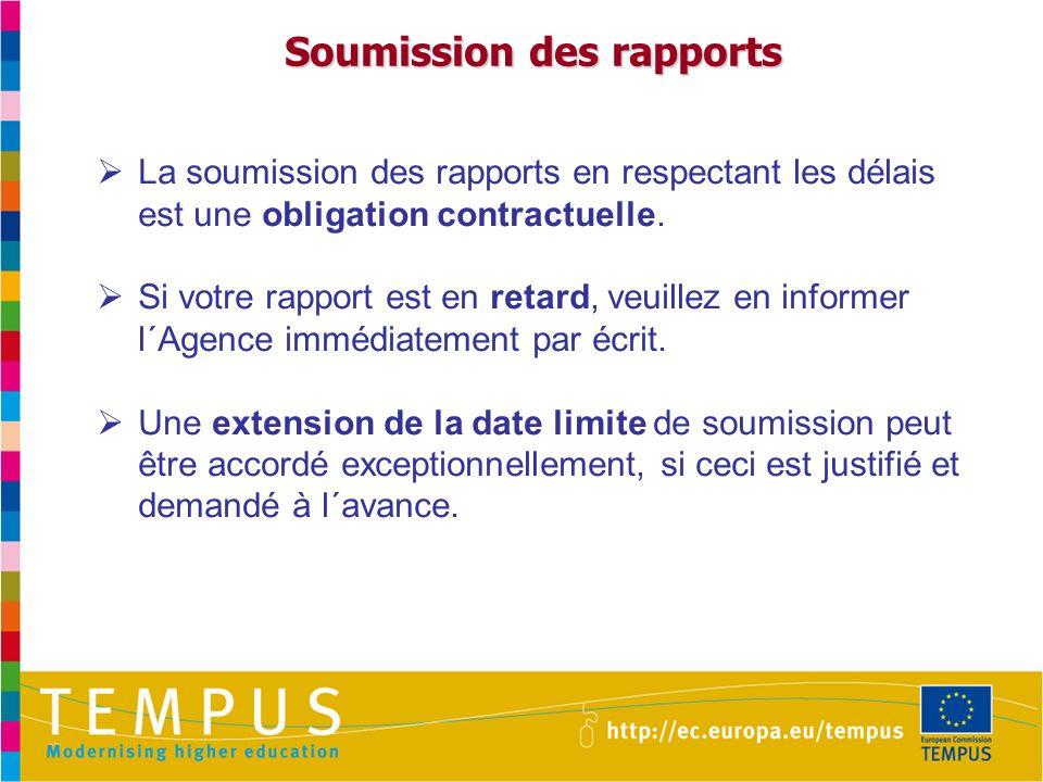 Soumission des rapports  La soumission des rapports en respectant les délais est une obligation contractuelle.
