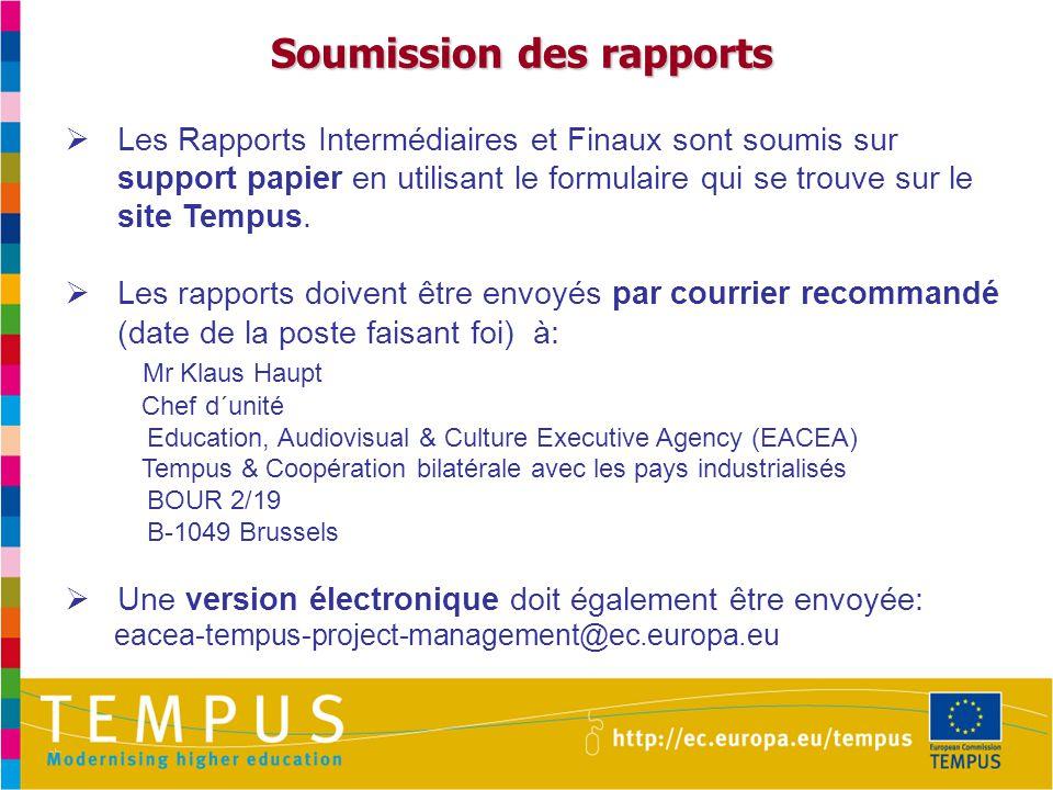 Soumission des rapports  Les Rapports Intermédiaires et Finaux sont soumis sur support papier en utilisant le formulaire qui se trouve sur le site Tempus.