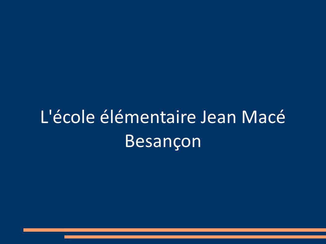 L école élémentaire Jean Macé Besançon