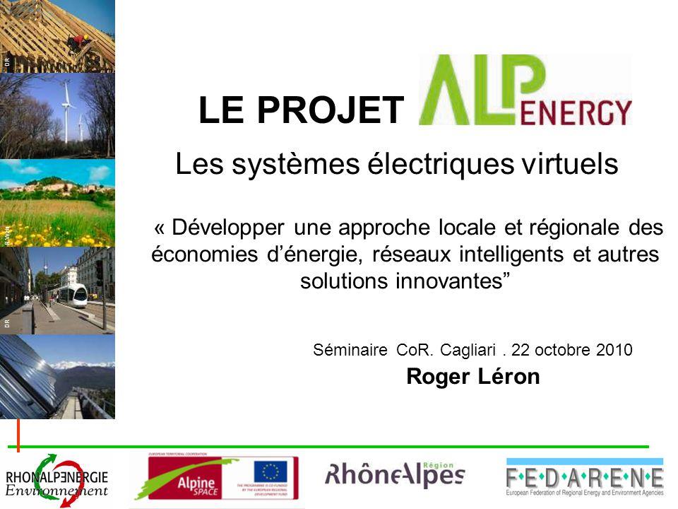 DR R.Vezin Les systèmes électriques virtuels « Développer une approche locale et régionale des économies d'énergie, réseaux intelligents et autres solutions innovantes Séminaire CoR.