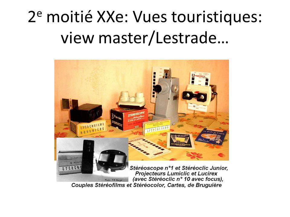 2 e moitié XXe: Vues touristiques: view master/Lestrade…