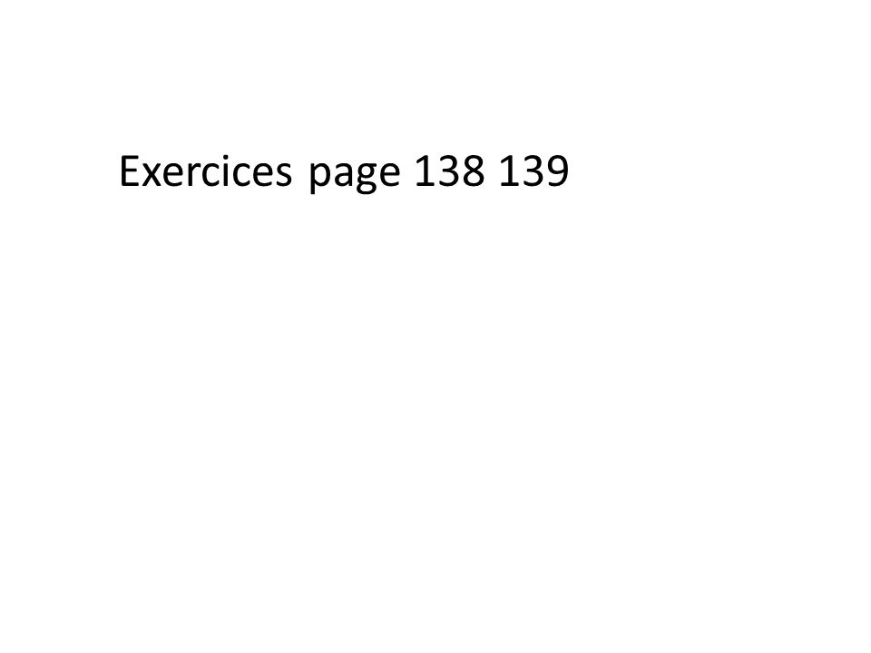 Exercices page 138 139