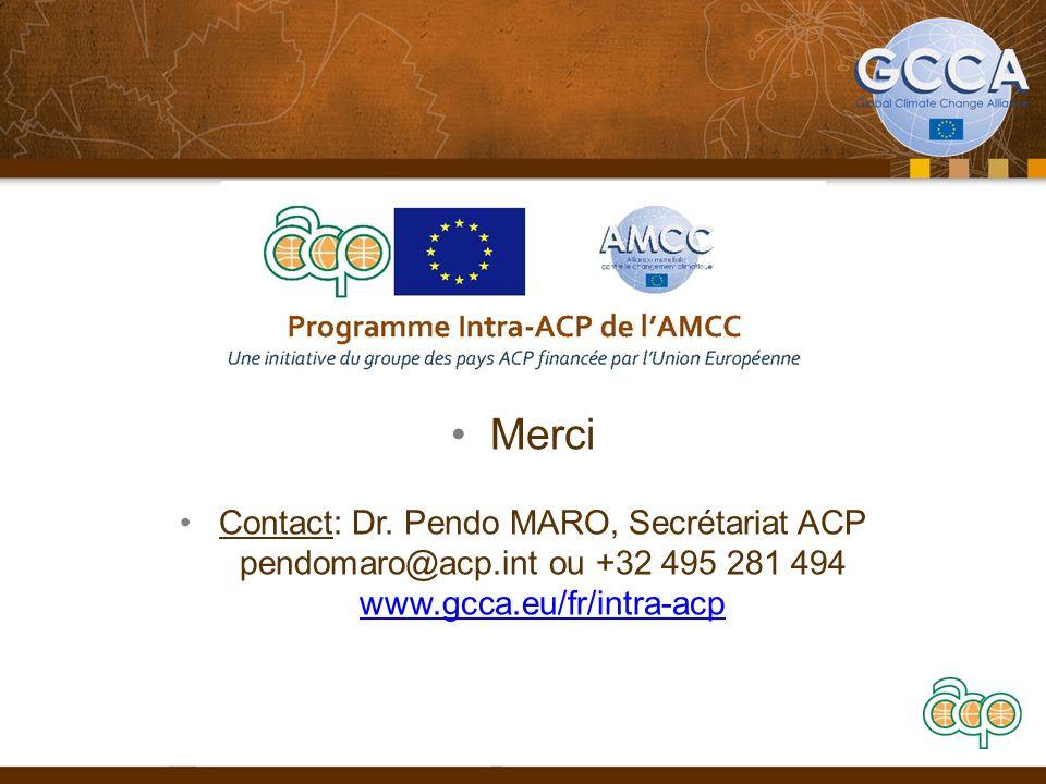 Merci Contact: Dr. Pendo MARO, Secrétariat ACP pendomaro@acp.int ou +32 495 281 494 www.gcca.eu/fr/intra-acp www.gcca.eu/fr/intra-acp