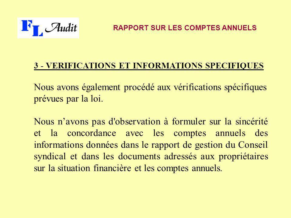 3 - VERIFICATIONS ET INFORMATIONS SPECIFIQUES Nous avons également procédé aux vérifications spécifiques prévues par la loi. Nous n'avons pas d'observ