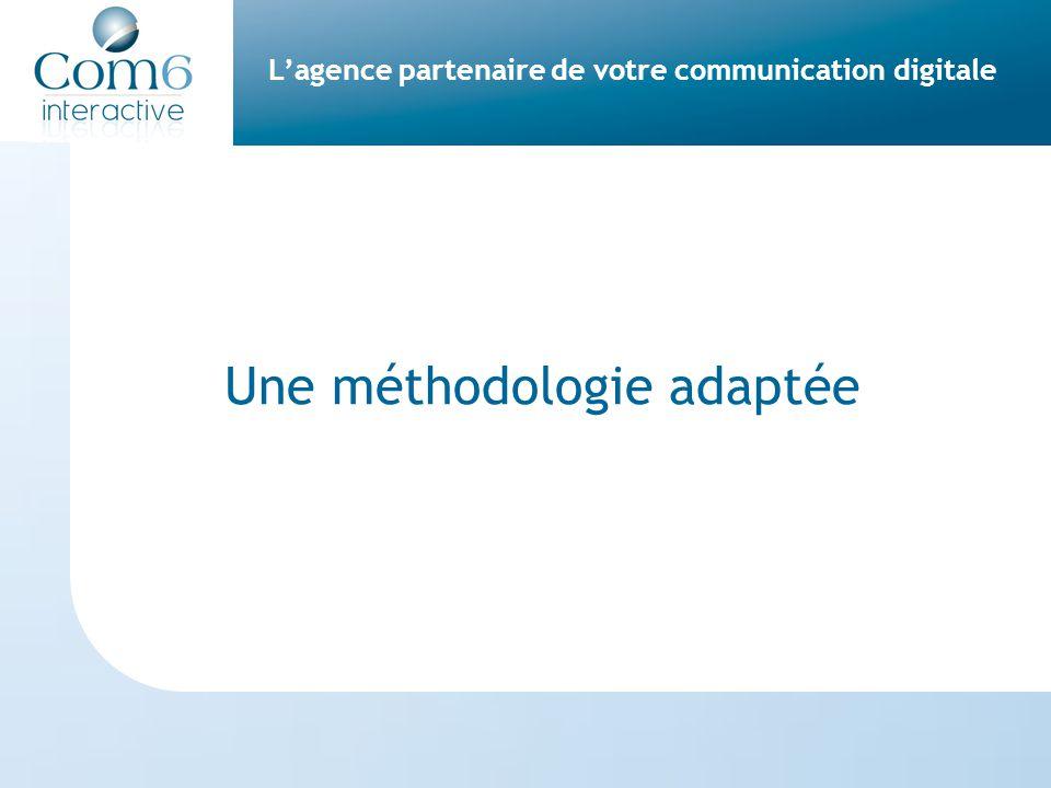 L'agence partenaire de votre communication digitale Une méthodologie adaptée