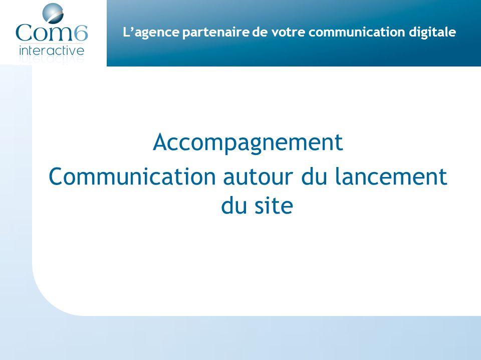 L'agence partenaire de votre communication digitale Accompagnement Communication autour du lancement du site