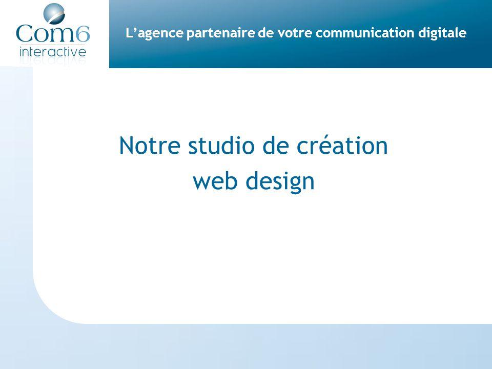 L'agence partenaire de votre communication digitale Notre studio de création web design