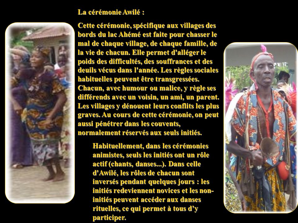Awilé et les villages : Pendant les 17 années de dictature, cette cérémonie avait été interrompue, en même temps que le pays s appauvrissait dramatiquement.