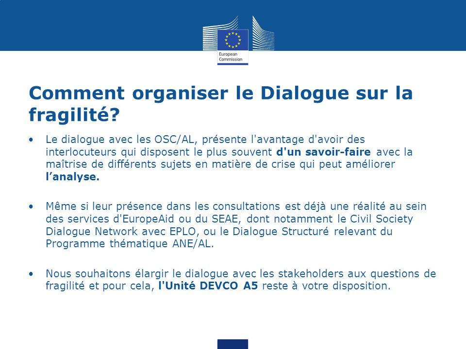 Comment organiser le Dialogue sur la fragilité? Le dialogue avec les OSC/AL, présente l'avantage d'avoir des interlocuteurs qui disposent le plus souv