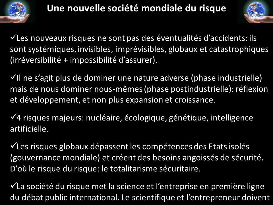 Une nouvelle société mondiale du risque Les nouveaux risques ne sont pas des éventualités d'accidents: ils sont systémiques, invisibles, imprévisibles