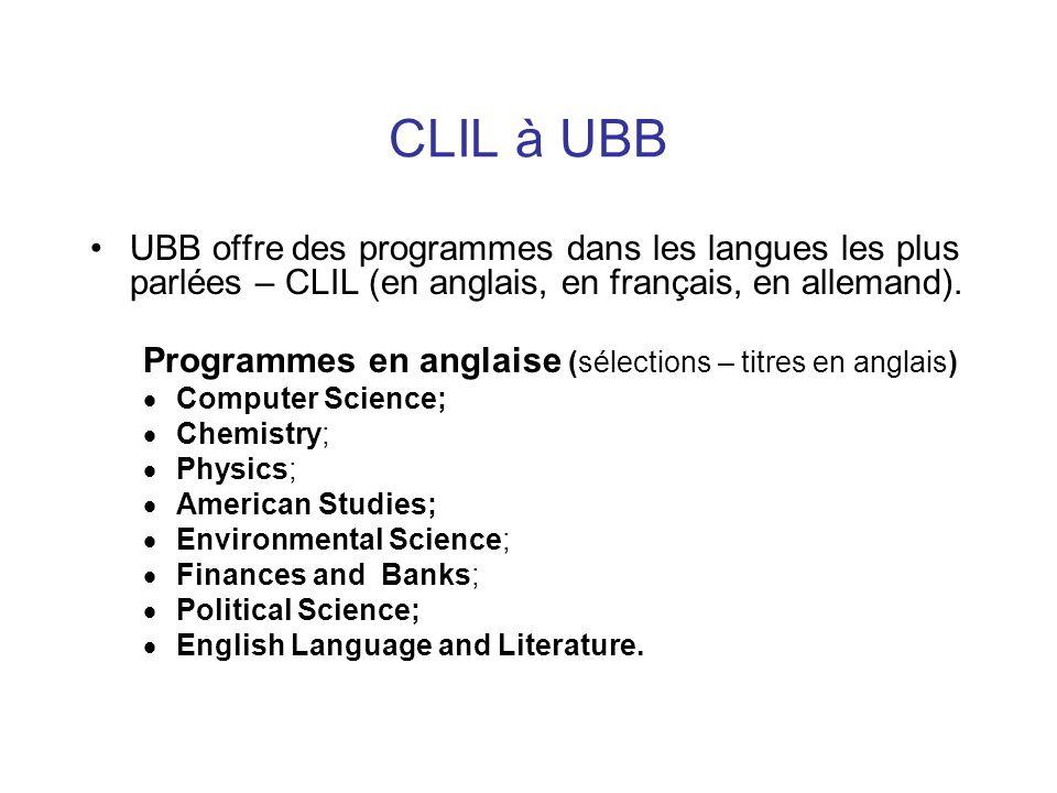 CLIL à UBB UBB offre des programmes dans les langues les plus parlées – CLIL (en anglais, en français, en allemand). Programmes en anglaise (sélection