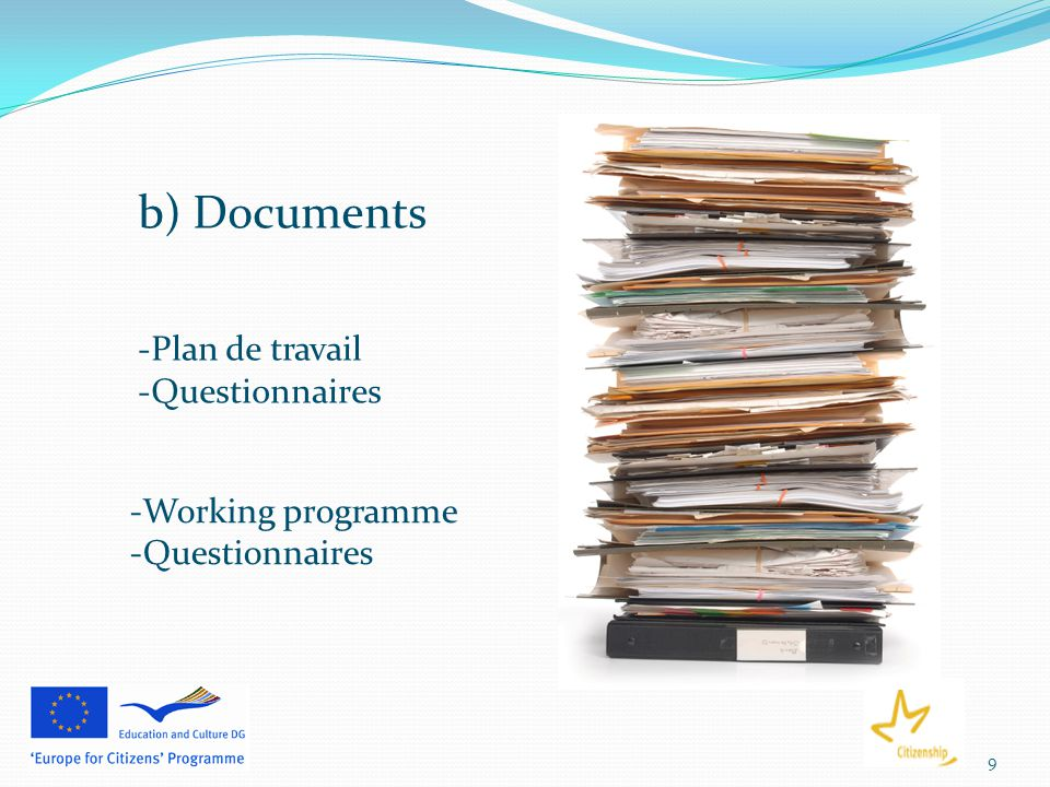 9 b) Documents -Plan de travail -Questionnaires -Working programme -Questionnaires