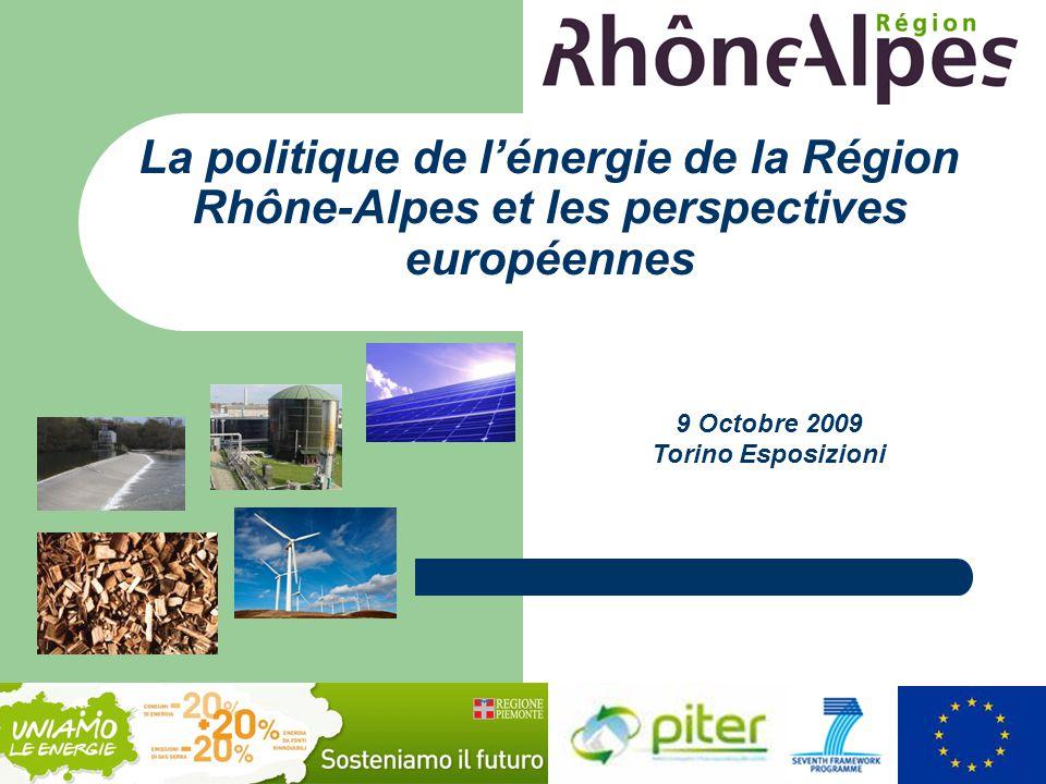 9 Octobre 2009 Torino Esposizioni La politique de l'énergie de la Région Rhône-Alpes et les perspectives européennes