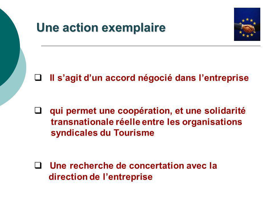  Il s'agit d'un accord négocié dans l'entreprise  qui permet une coopération, et une solidarité …...transnationale réelle entre les organisations …...syndicales du Tourisme  Une recherche de concertation avec la …...