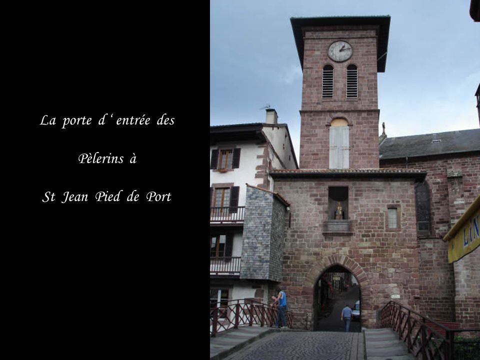 La porte d ' entrée des Pèlerins à St Jean Pied de Port