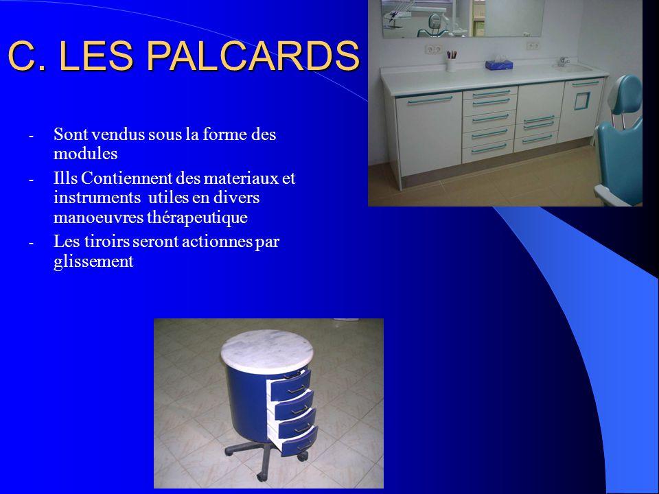 - Sont vendus sous la forme des modules - Ills Contiennent des materiaux et instruments utiles en divers manoeuvres thérapeutique - Les tiroirs seront actionnes par glissement C.
