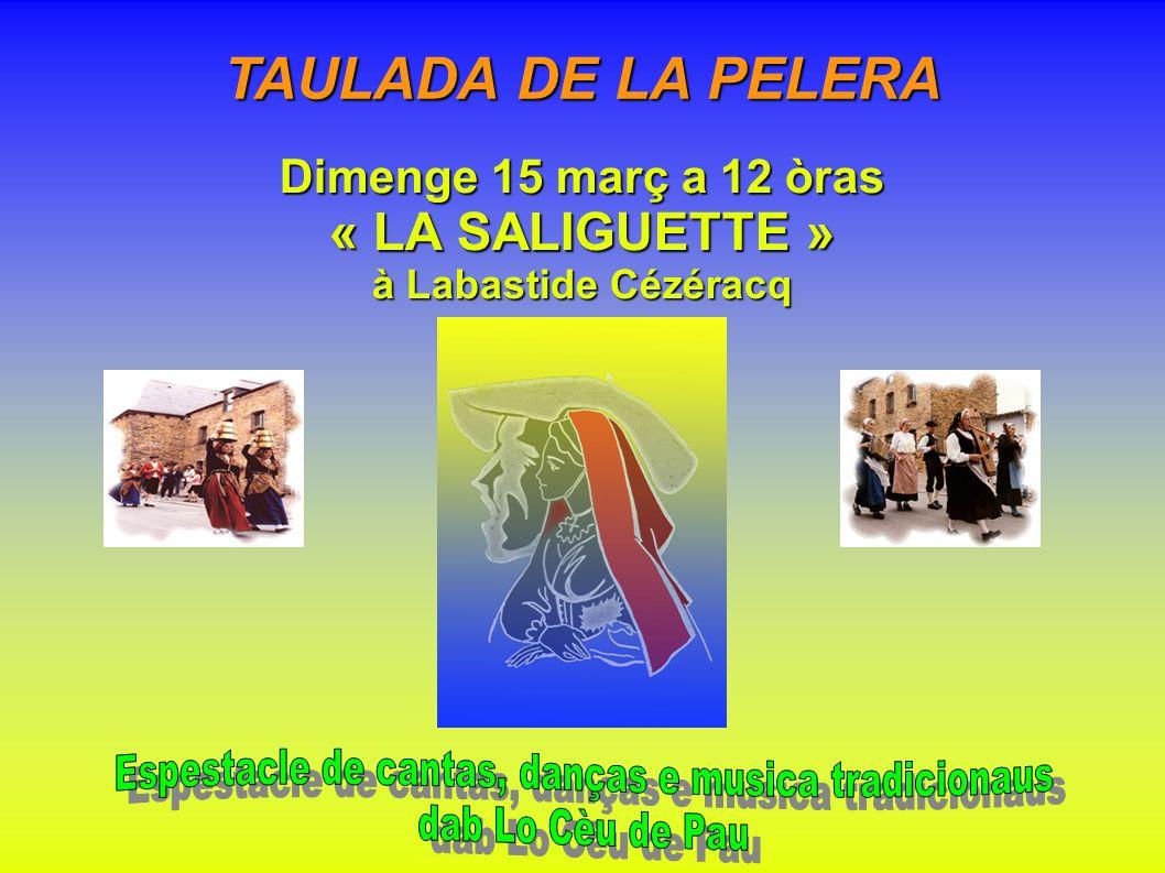 TAULADA DE LA PELERA Dimenge 15 març a 12 òras « LA SALIGUETTE » à Labastide Cézéracq