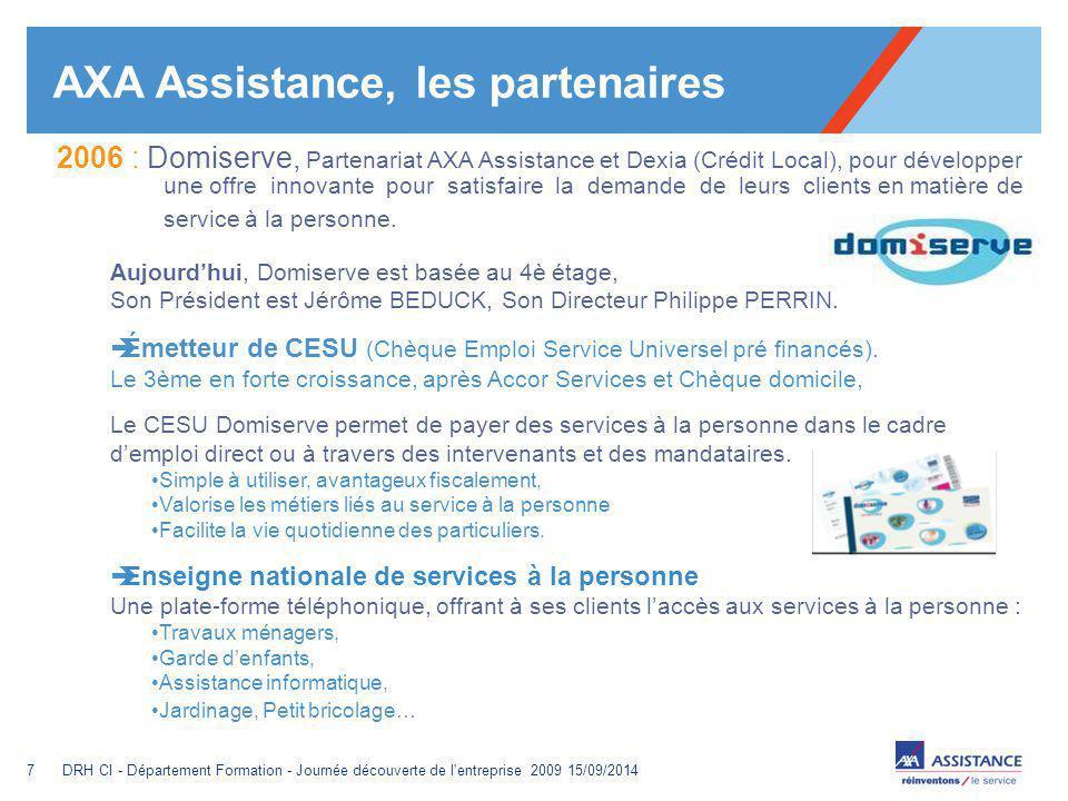 Pour personnaliser le pied de page « Lieu - date »: Affichage / En-tête et pied de page Personnaliser la zone date et pieds de page, Cliquer sur appliquer partout Encombrement maximum du logotype depuis le bord inférieur droit de la page (logo placé à 2/3X du bord; X = logotype) 8DRH CI - Département Formation - Journée découverte de l entreprise 2009 15/09/2014 AXA Assistance, les partenaires Fin 2006 : Peugeot Assistance Accord Pan européen pour Peugeot Assistance, concernant 7 pays d'Europe soit 1,6 M de véhicules :  AXA Assistance 1er Assisteur de véhicules neufs Mars 2006 : Maisons & Services Leader du nettoyage et du jardinage à domicile Mars 2007 : Cours Legendre Spécialiste du soutien scolaire depuis 1957 Novembre 2007 : Family Sphère Numéro 1 de la garde d'enfants à domicile en France 2008 : Adhap Services Référence du maintient à domicile depuis 1997