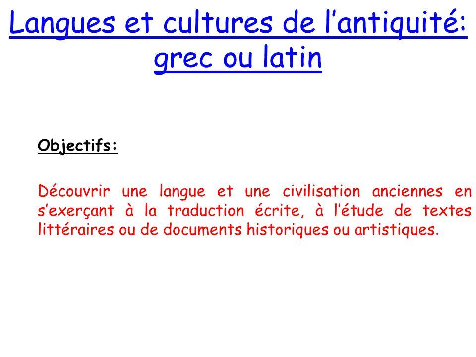 Langues et cultures de l'antiquité: grec ou latin Objectifs: Découvrir une langue et une civilisation anciennes en s'exerçant à la traduction écrite,