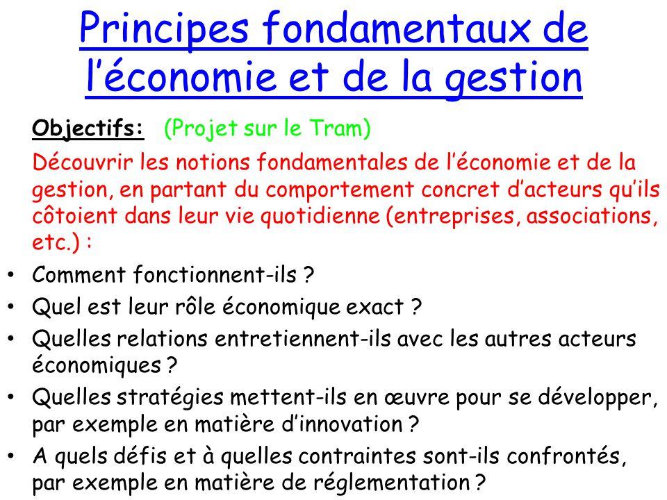 Principes fondamentaux de l'économie et de la gestion Objectifs: (Projet sur le Tram) Découvrir les notions fondamentales de l'économie et de la gesti