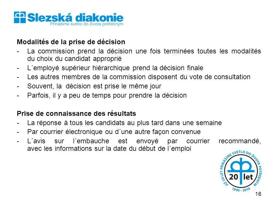 Modalités de la prise de décision -La commission prend la décision une fois terminées toutes les modalités du choix du candidat approprié -L´employé s