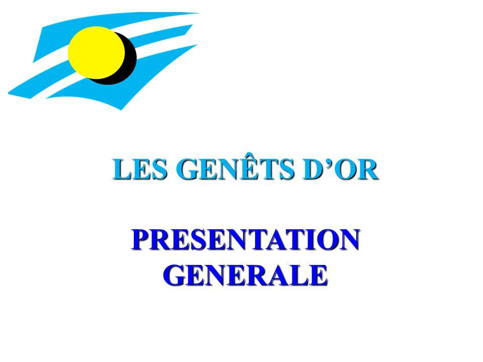 LES GENÊTS D'OR PRESENTATION GENERALE