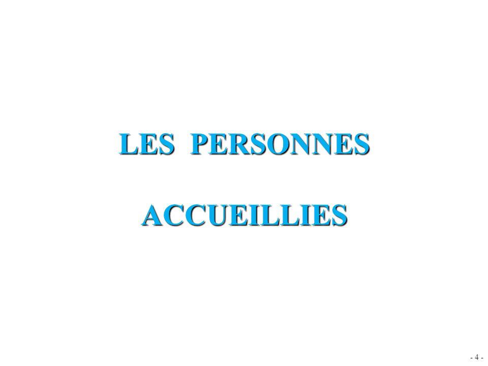 - 4 - LES PERSONNES ACCUEILLIES