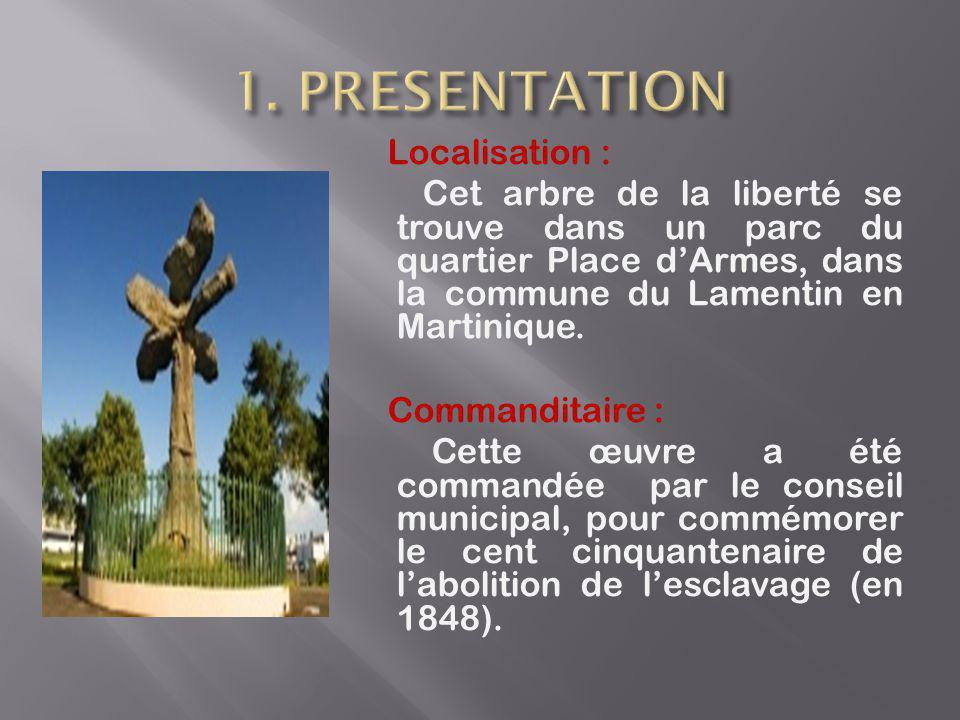 Localisation : Cet arbre de la liberté se trouve dans un parc du quartier Place d'Armes, dans la commune du Lamentin en Martinique.
