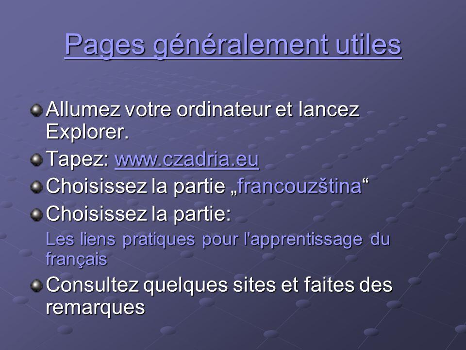 Pages généralement utiles Allumez votre ordinateur et lancez Explorer.