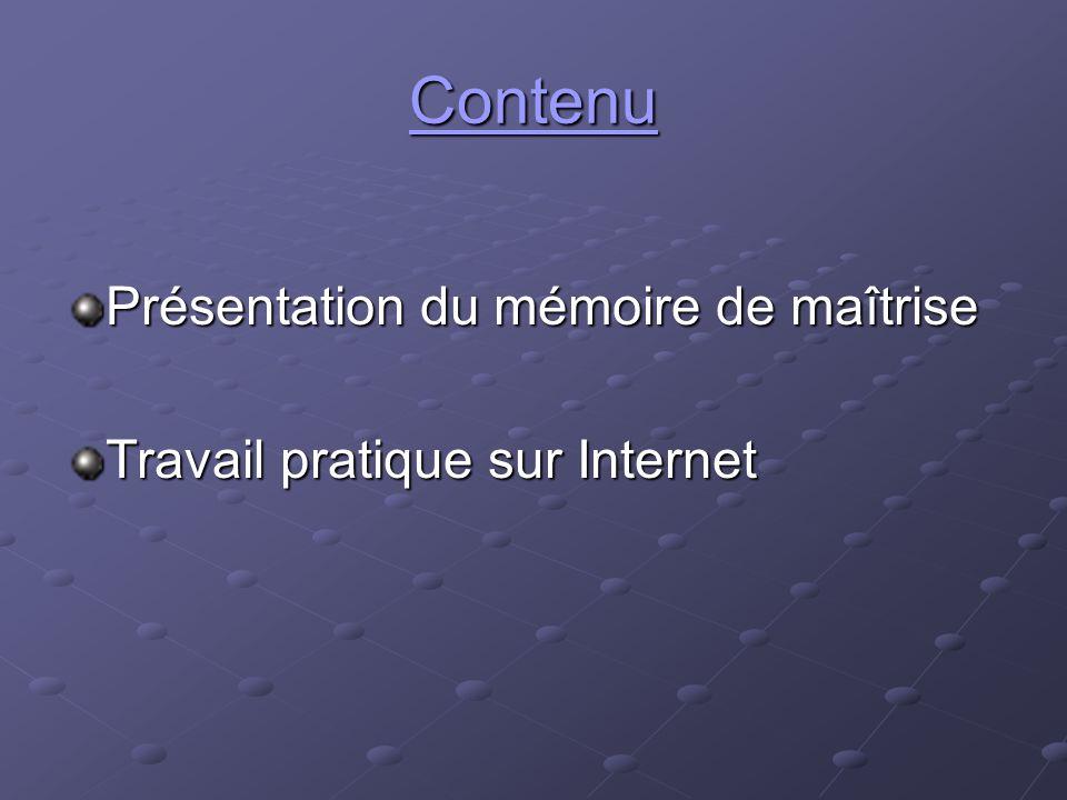 Contenu Présentation du mémoire de maîtrise Travail pratique sur Internet