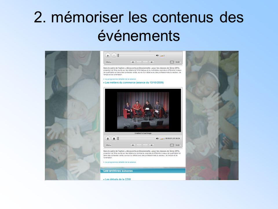 2. mémoriser les contenus des événements