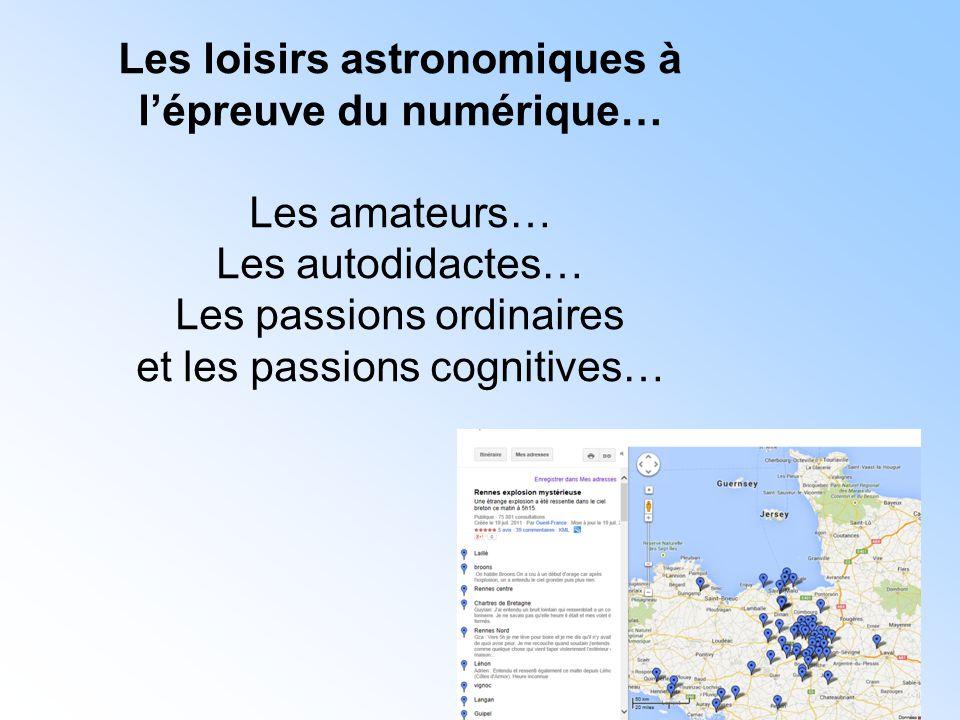Les loisirs astronomiques à l'épreuve du numérique… Les amateurs… Les autodidactes… Les passions ordinaires et les passions cognitives…