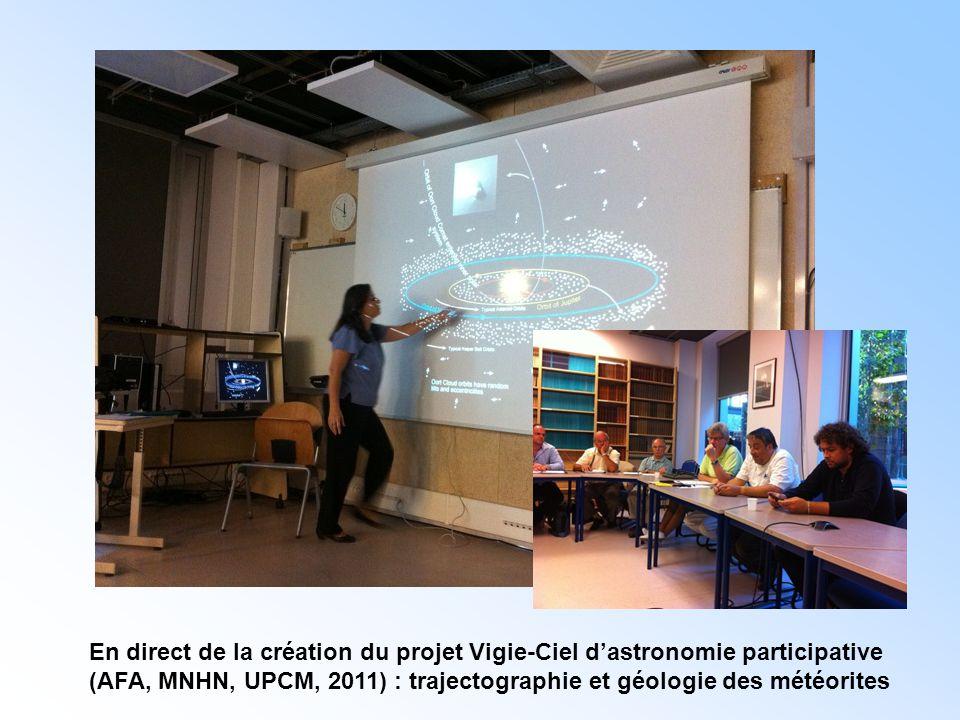 En direct de la création du projet Vigie-Ciel d'astronomie participative (AFA, MNHN, UPCM, 2011) : trajectographie et géologie des météorites