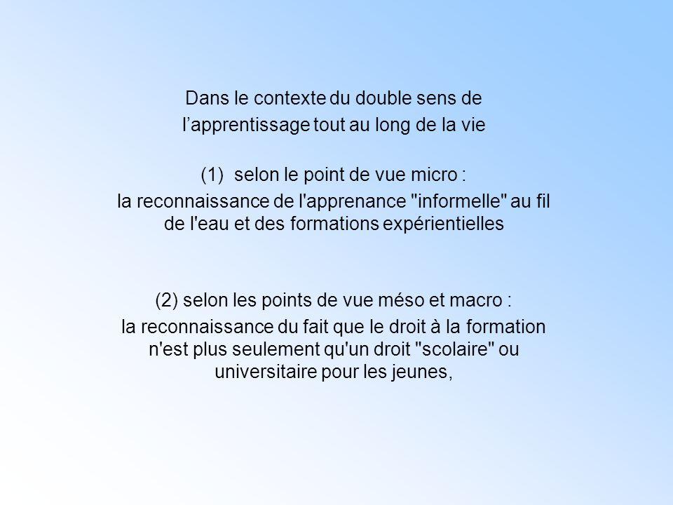 Dans le contexte du double sens de l'apprentissage tout au long de la vie (1)selon le point de vue micro : la reconnaissance de l'apprenance