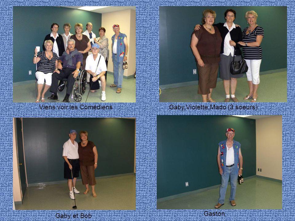 Viens voir les ComédiensGaby,Violette,Mado (3 soeurs) Gaby et Bob Gaston