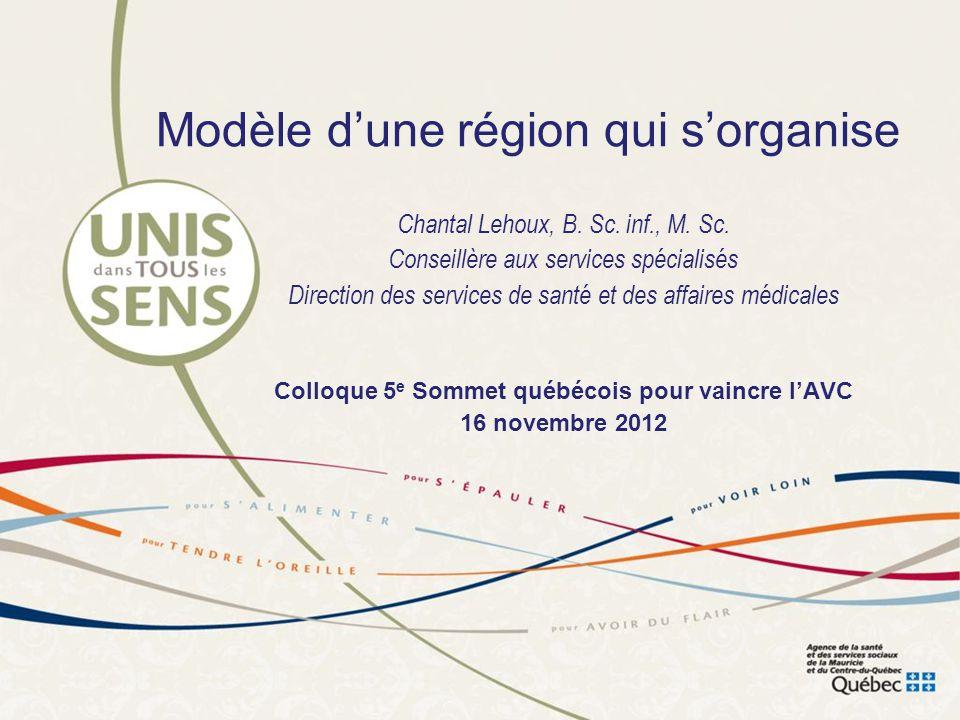 Modèle d'une région qui s'organise Chantal Lehoux, B.