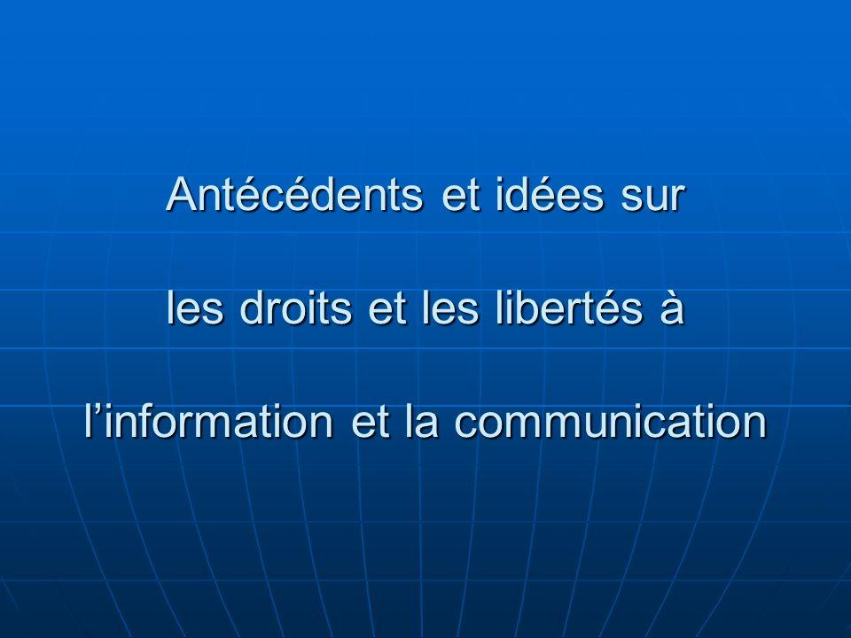 Antécédents et idées sur les droits et les libertés à l'information et la communication