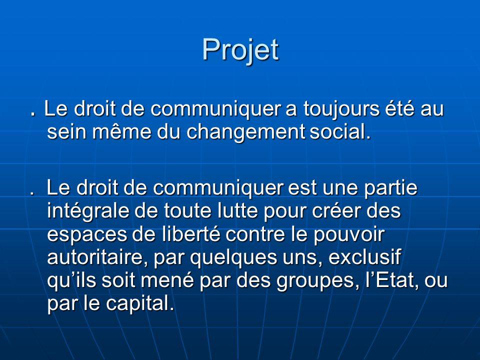 Projet.Le droit de communiquer a toujours été au sein même du changement social..