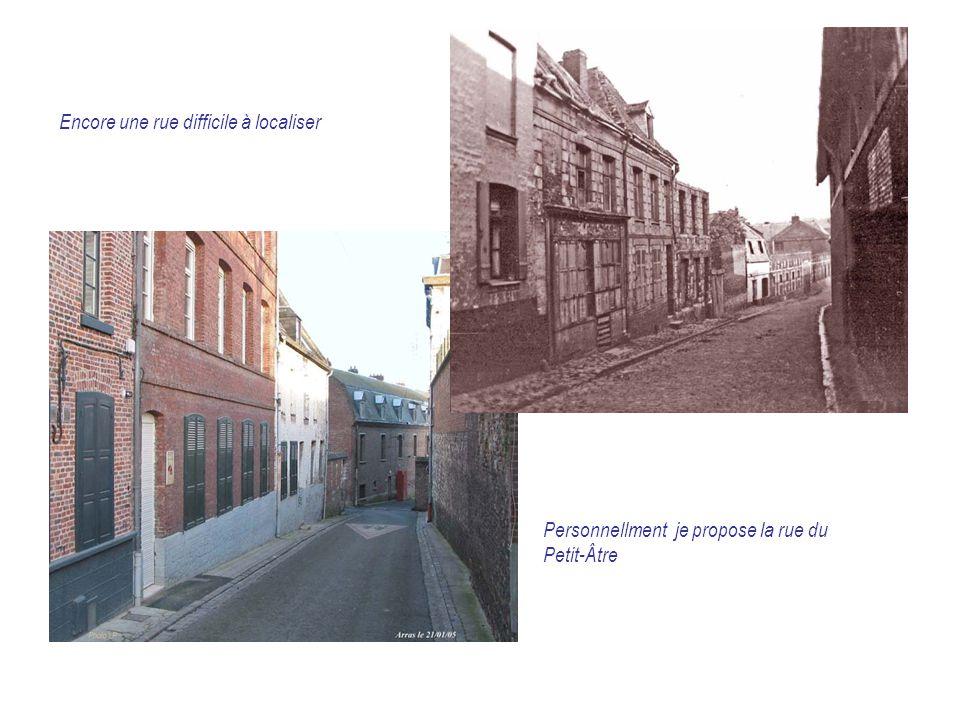 Encore une rue difficile à localiser Personnellment je propose la rue du Petit-Âtre